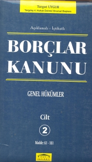 Açıklamalı - İçtihatlı Borçlar Kanunu ( Genel Hükümler ) - Cilt 2 kapağı